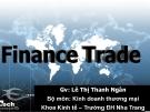 Bài giảng Finance Trade (Tài chính thương mại) - GV. Lê Thị Thanh Ngân