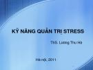 Bài giảng Kỹ năng quản trị stress - ThS. Lương Thu Hà