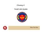 Bài giảng Nghiệp vụ hải quan: Chương 4 - Phan Thu Hiền