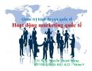 Thuyết trình: Hoạt động marketing quốc tế