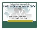 Thuyết trình Quản trị kinh doanh quốc tế: Chiến lược kinh doanh quốc tế