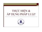 Bài giảng Pháp luật đại cương - Chương 7: Thực hiện & áp dụng pháp luật