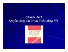Chuyên đề 2: Quyền công dân trong Hiến pháp Việt Nam