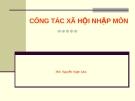 Bài giảng Công tác xã hội nhập môn 2 - ThS. Nguyễn Ngọc Lâm