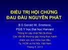 Bài giảng Điều trị hội chứng đau đầu nguyên phát - B.S Gerald W. Smetana, PGS Y học Đại học Harvard