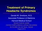 Treatment of primary headache syndromes - Gerald W. Smetana, M.D