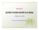 Bài giảng Quy trình và phương pháp điều tra xã hội học - TS. Trần Thị Minh Ngọc