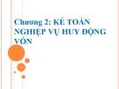 Bài giảng Kế toán ngân hàng thương mại: Chương 2 - Ths. Nguyễn Tăng Đông