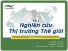 Bài giảng Marketing Quốc tế: Bài 3 - Ths. Đinh Tiên Minh