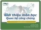 Bài giảng Quan hệ công chúng: Bài mở đầu - Ths. Đinh Tiên Minh