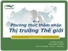 Bài giảng Marketing Quốc tế: Bài 4 - Ths. Đinh Tiên Minh