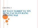 Bài giảng Kế toán ngân hàng thương mại: Chương 3 - Ths. Nguyễn Tăng Đông