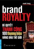 Ebook Brand Royalty (Bí quyết thành công 100 thương hiệu hàng đầu thế giới)