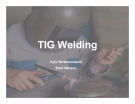 TIG Welding - Kyle Westmoreland, Brad Watson