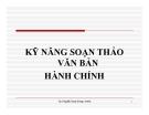 Bài giảng Kỹ năng soạn thảo văn bản hành chính - ThS. Nguyễn Thanh Hương