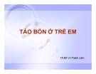 Bài giảng Táo bón ở trẻ em - TS.BS. Võ Thành Liêm