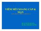 Bài giảng Viêm mũi xoang cấp & mạn - BS. Lý Xuân Quang