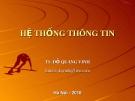 Bài giảng Hệ thống thông tin -  TS. Đỗ Quang Vinh