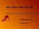 Bài giảng Thư viện số: Chương 1 - TS. Đỗ Quang Vinh