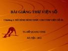 Bài giảng Thư viện số: Chương 2 - TS. Đỗ Quang Vinh