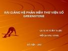 Bài giảng Hệ phần mềm thư viện số Greenstone - Quách Tuấn Ngọc, Đỗ Quang Vinh