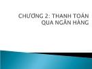 Bài giảng Nghiệp vụ ngân hàng thương mại: Chương 2 - TS. Lê Đình Hạc