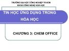 Bài giảng Tin học ứng dụng trong hóa học: Chương 3 - ĐH Công nghiệp TP.HCM