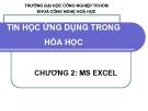 Bài giảng Tin học ứng dụng trong hóa học: Chương 2 - ĐH Công nghiệp TP.HCM