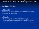 Bài giảng Bài 7: Kỹ thuật hàn hồ quang tay