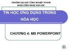 Bài giảng Tin học ứng dụng trong hóa học: Chương 4 - ĐH Công nghiệp TP.HCM
