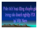 Thuyết trình: Phân tích hoạt động chuyển giá trong doanh nghiệp FDI tại Việt Nam