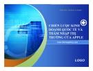 Thuyết trình: Chiến lược kinh doanh quốc tế và thâm nhập thị trường của Apple