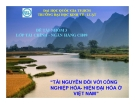Thuyết trình: Tài nguyên đối với công nghiệp hóa - hiện đại hóa ở Việt Nam