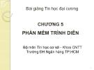Bài giảng Tin học đại cương: Chương 5 - Ths. Nguyễn Thị Khiêm Hòa