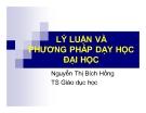 Bài giảng Lý luận và phương pháp dạy học đại học: Chương 1 - TS. Nguyễn Thị Bích Hồng