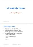 Bài giảng Kỹ thuật lập trình C: Chương 1 - ThS. Trần Quang Hải Bằng