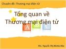 Bài giảng chuyên đề:Tổng quan về Thương mại điện tử - ThS. Nguyễn Thị Khiêm Hòa