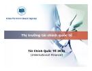 Bài giảng Thị trường tài chính quốc tế - Tài Chính Quốc Tế 2011