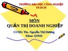 Bài giảng môn Quản trị doanh nghiệp: Chương 1 - ThS. Nguyễn Thị Hương (ĐH Công nghiệp TP.HCM)