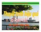 Bài giảng Thuyết trình hiệu quả với PowerPoint - ThS. Nguyễn Trường Dũng