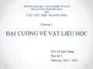 Bài giảng Vật liệu học: Chương 1 - GV. Lê Quý Dũng