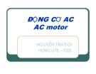 Bài giảng Thiết bị điện - điện tử: Động cơ AC AC Motor - Nguyễn Tấn Đời