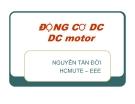 Bài giảng Thiết bị điện - điện tử: Động cơ DC DC Motor -  Nguyễn Tấn Đời