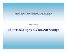 Bài giảng Tài chính doanh nghiệp: Chương 5 - Nguyễn Thị Hà