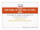 Bài giảng IT Essentials: PC Hardware and Software v4.0: Chương 1 - ThS. Nguyễn Minh Thành