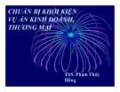 Bài giảng Chuẩn bị khởi kiện vụ án kinh doanh, thương mại - ThS. Phạm Thúy Hồng