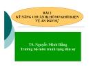 Bài giảng Kỹ năng chuẩn bị hồ sơ khởi kiện vụ án dân sự - TS. Nguyễn Minh Hằng