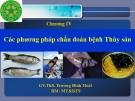 Bài giảng Bệnh học thủy sản: Chương 4 - Ths. Trương Đình Hoài