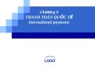 Bài giảng Tài chính quốc tế: Chương 6 - ThS. Đỗ Thị Thu Thủy