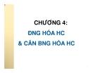 Bài giảng môn Hóa Đại Cương: Chương IV -  Nguyễn Văn Hiền